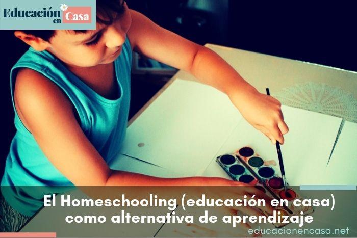 El Homeschooling (educación en casa) como alternativa de aprendizaje