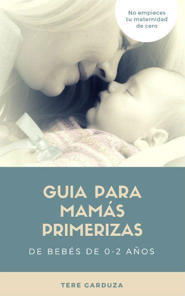 Portada frontal guía para mamá primeriza de Tere Garduza