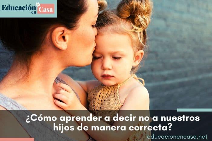 ¿Cómo aprender a decir no a nuestros hijos de manera correcta?