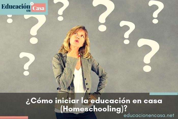 Cómo iniciar la educación en casa (homeschooling)