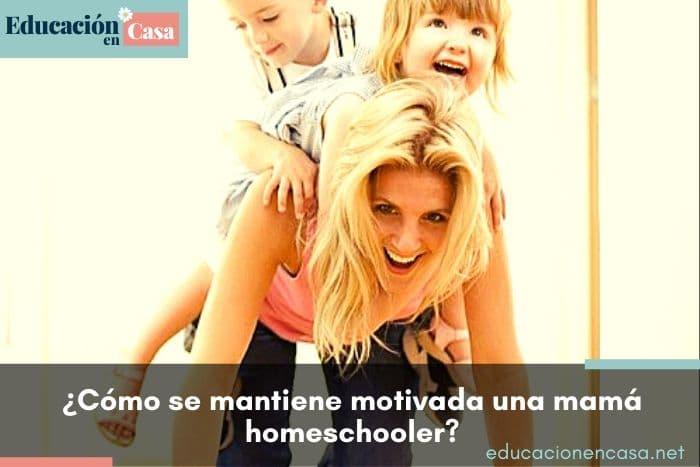 cómo se mantiene motivada una mamá homeschooler