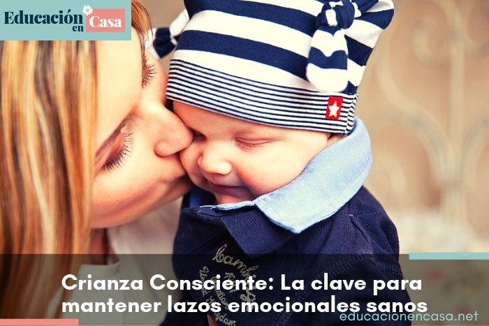Crianza respetuosa y consciente=Lazos emocionales sanos con nuestros hijos