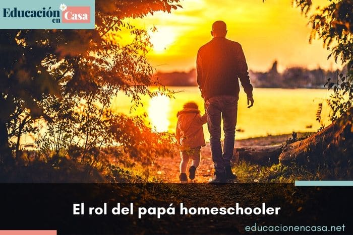 El rol del papá homeschooler
