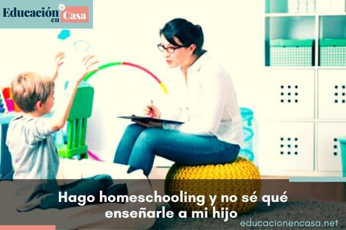 Voy a hacer homeschooling, pero no sé qué enseñarle a mi hijo