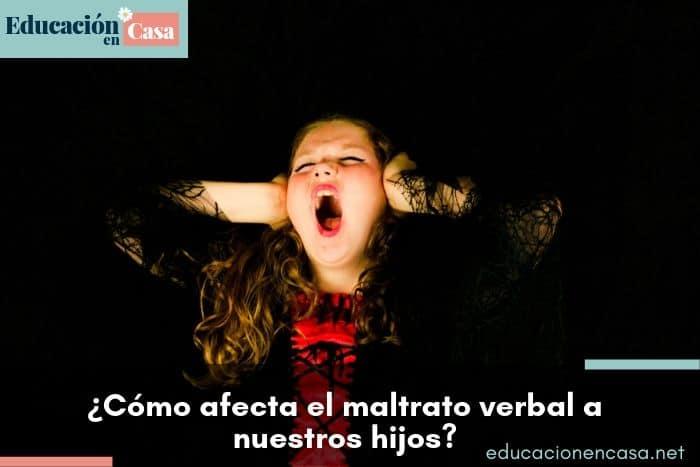 ¿Cómo afecta el maltrato verbal a nuestros hijos?