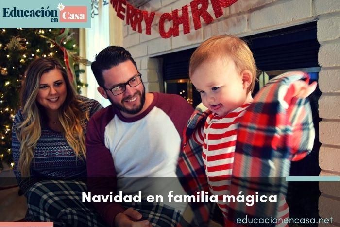 Recomendaciones para tener una navidad en familia extraordinaria