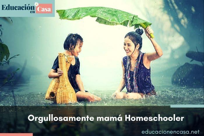 Orgullosamente mamá Homeschooler
